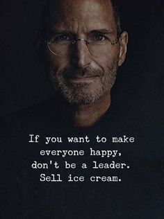 Quotes : If you want to make everyone happy dont be a leader. Positive Quotes : If you want to make everyone happy dont be a leader.Positive Quotes : If you want to make everyone happy dont be a leader. Top Quotes, Wise Quotes, Famous Quotes, Words Quotes, Motivational Quotes, Funny Quotes, Inspirational Quotes, Famous Leadership Quotes, Sayings