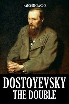 The Double: A Petersburg Poem and Other Works by Fyodor Dostoyevsky (Unexpurgated Edition) (Halcyon Classics) by Fyodor Dostoyevsky. $1.99. Publisher: Halcyon Press Ltd.; First edition (November 3, 2009). 2787 pages