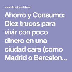 Ahorro y Consumo: Diez trucos para vivir con poco dinero en una ciudad cara (como Madrid o Barcelona). Noticias de Alma, Corazón, Vida