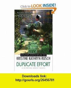 Duplicate Effort A Retrieval Artist Novel (Retrieval Artist Novels) (9780451462602) Kristine Kathryn Rusch , ISBN-10: 0451462602  , ISBN-13: 978-0451462602 ,  , tutorials , pdf , ebook , torrent , downloads , rapidshare , filesonic , hotfile , megaupload , fileserve