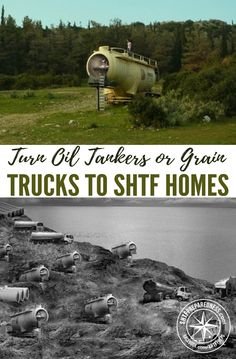 Turn Oil Tankers or Grain Trucks to SHTF Homes