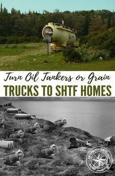 Turn Oil Tankers or Grain Trucks to SHTF Homes