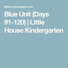 Blue Unit (Days 91-120) | Little House Kindergarten