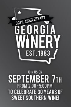 September 7th: Celebrate #Georgia Winery's 30th birthday with live music, wine and more!