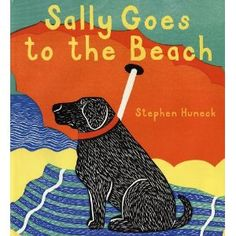 My youngest child love this book. The dog looks just like our Brady and we love the beach!