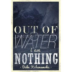 Out of Water I Am Nothing Poster $3.80 #poster #print #surfing #design #quote #water #quotation