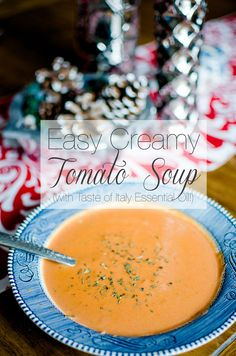 RECIPE | Easy Creamy Tomato Soup (with Young Living Taste of Italy Essential Oil)