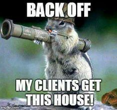 More Than 48 Back Off My Clients Get This House Realestate Realtor Humor & Back off! My clients get this house!