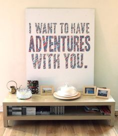 I want ot have this quote in our bedroom. We already have a travel/around the world theme in there.
