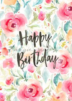 Happy Birthday Background With Watercolor Flowers Flower Card Floral