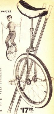 Unicycle~ Got one for Christmas and taught myself to ride it! Rode all over the neighborhood~hahahaha! Must have looked like a circus clown!