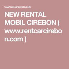 NEW RENTAL MOBIL CIREBON ( www.rentcarcirebon.com )