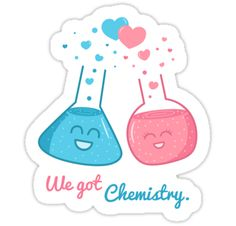 "A cute pair of flasks, a conical flask with blue liquid and a boiling flask with pink liquid have their bubbles coming together to form heart shape bubbles. The pun humor text reads ""We got chemistry"". For boyfriend or girlfriend on Valentines day or love special occasions. • Also buy this artwork on stickers, apparel, home decor, and more."