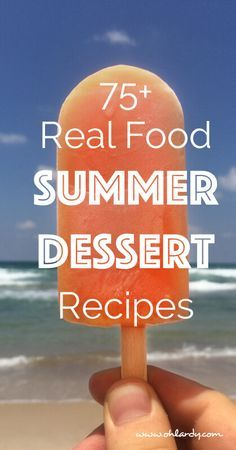 75+ Delicious and Nutritious Summer Desserts - www.ohlardy.com