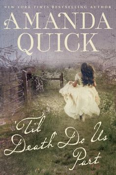 Til Death Do Us Part By Amanda Quick.  Victorian London, an obsessed individual, and a  past that rushing to the present.  10/17/16