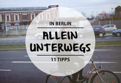 Allein unterwegs in Berlin