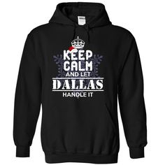 DALLAS-Special For ChristmasKeep Calm and let DALLAS Handle it!Get it today for Huge Savings! Be Proud of your name, and show it off to the world! Get this Limited Edition T-shirt today.DALLAS, name DALLAS, DALLAS thing
