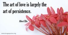 The art of love is largely the art of persistence