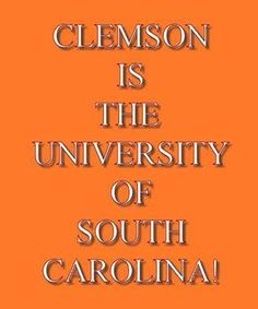 Clemson is THE university of South Carolina