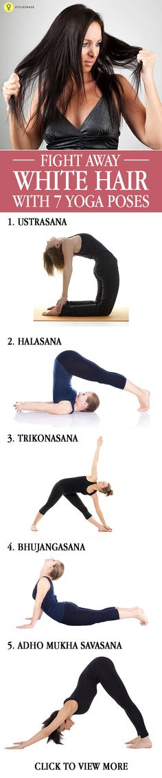One of the common hair problems is unnatural hair whitening or premature greying. Here are some asanas in yoga for white hair prevention ...