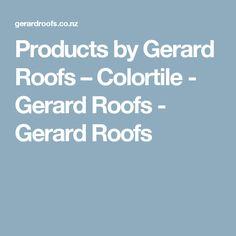 Products by Gerard Roofs – Colortile - Gerard Roofs - Gerard Roofs