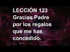 LLECCIÓN 123 - Libro de Ejercicios #ACIM #UCDM #UnCursoDeMilagros #ACourseInMiracles #Spanish #Español #Audiolibro https://youtu.be/M7i7dLnkSIk