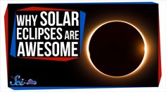 Why Solar Eclipses Are Awesome - YouTube