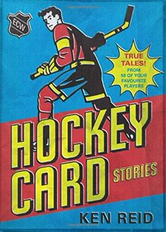 "Read ""Hockey Card Stories True Tales from Your Favourite Players"" by Ken Reid available from Rakuten Kobo. Hockey Card Stories reveals what was really going on in your favourite old hockey cards through the eyes of the players . New Books, Books To Read, Goalie Mask, Hockey Cards, First Game, Book Review, Old Photos, True Stories, This Book"