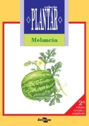 A cultura da melancia - EMBRAPA Manual de pantio em PDF