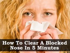 How To Clear A Blocked Nose In 5 Minutes – Without Medication