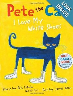Pete the Cat: I Love My White Shoes: James Dean, Eric Litwin: 9780061906220: Amazon.com: Books