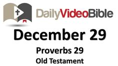 December 29 Proverbs 29 Old Testament for the Daily Video Bible DVB