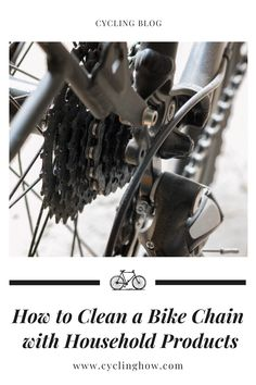 A dirty chain can get in the way of powering your bike and undermine your performance. Read on to find out whether How Can you Clean a Bike Chain with Household Products. #cyclingaccessories Road Bike Accessories, Bike Chain, Household Products, Cleaning, Home Cleaning