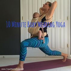 10 Minute Baby Wearing Yoga Sequence