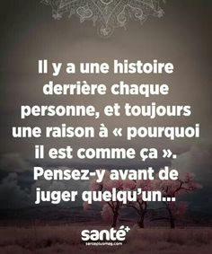 There is a story behind every person, and always a reason (why they are like that). Think about it before you judge someone. French Words, French Quotes, Words Quotes, Life Quotes, Sayings, Motivational Messages, Inspirational Quotes, Positive Attitude, Positive Quotes