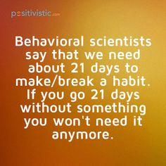 quote on braking habits: quote scientists habit days make break need advice behaviour