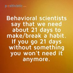 quote on braking habits: quote scientists habit days make break need advice behaviour