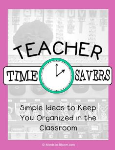 If there's anything we need in schools, it's teacher time savers! Our guest blogger shares a variety of different tips and tricks that help teachers save time and keep their classrooms organized. Click through to read all of her tips for teacher time save