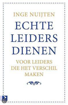 bol.com | Echte leiders dienen, Inge Nuijten | Boeken