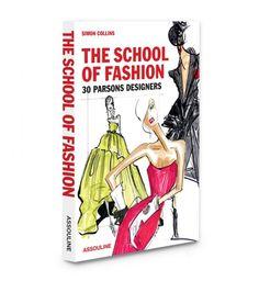 Assouline Assouline The School Of Fashion 30 Parsons Designers