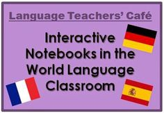 Language Teachers' Cafe: Interactive Notebooks in the World Language Classroomhttp://languageteacherscafe.blogspot.com/2014/08/interactive-notebooks-in-world-language.html