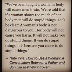 """""""A woman's body will not make you do stupid things."""" pic.twitter.com/D3v3w5QNmT by @NatePyle79 via @GirlEmpowerment #YesAllWomen"""