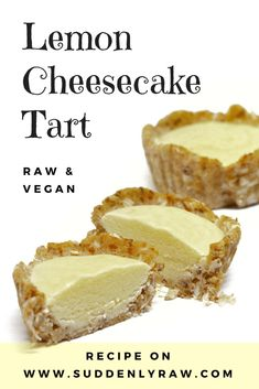 Raw vegan lemon cheesecake tarts are sweet and sour. The perfect dessert combination! Cheesecake Tarts, Lemon Cheesecake, Raw Vegan, Sweet, Desserts, Food, Lime Cheesecake, Candy, Tailgate Desserts