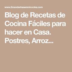 Blog de Recetas de Cocina Fáciles para hacer en Casa. Postres, Arroz...