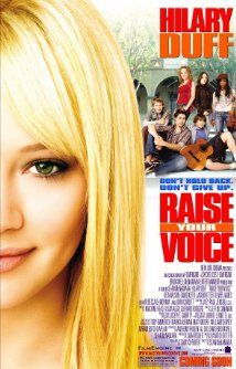 Raise Your Voice (2004) Great singing/ teen romance (: With Hillary Duff