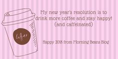 The Truth About New Year's Resolutions | Morning Beans Blog