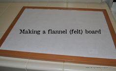Celebrating Today: How to make a flannel board (aka felt board)