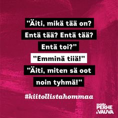 #kiitollistahommaa  Vauva.fi Parenting Quotes, Hilarious, Funny, Parents, Dads, Just For You, Wisdom, Life, Instagram
