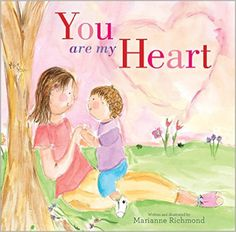 You Are My Heart: Marianne Richmond: 0760789251832: Amazon.com: Books