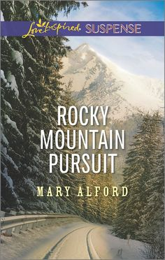 Mary Alford - Rocky Mountain Pursuit / https://www.goodreads.com/book/show/27847411-rocky-mountain-pursuit